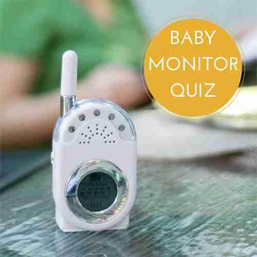 Baby Monitor Quiz